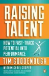 Raising Talent - How to Fast-Track Potential Into Performance - Tim Goodenough, Michael Cooper