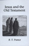 Jesus and the Old Testament - R.T. France