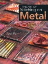 The Art of Stitching on Metal - Ann Parr