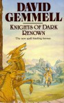 Knights of Dark Renown - David Gemmell, Gemmell