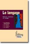 Le langage. Nature, histoire et usage - Jean-François Dortier