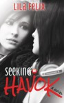 Seeking Havok - Lila Felix