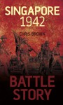 Battle Story: Singapore 1942 - Chris Brown