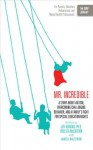 Mr. Incredible: A Story About Autism, Overcoming Challenging Behavior, and a Family's Fight for Special Education Rights (The ORP Library) - Katie Gutierrez, James G. Balestrieri, Jeff Krukar