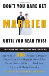 Don't You Dare Get Married Until You Read This! The Book of Questions for Couples - Corey Donaldson
