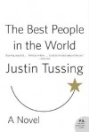 The Best People in the World: A Novel - Justin Tussing