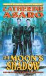 The Moon's Shadow - Catherine Asaro