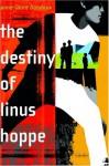 The Destiny of Linus Hoppe - Anne-Laure Bondoux
