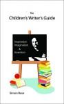 The Children's Writer's Guide - Simon Rose