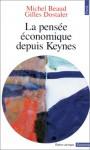 La pensée économique depuis Keynes - Michel Beaud, Gilles Dostaler