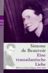 Eine transatlantische Liebe : Briefe an Nelson Algren 1947 - 1964 - Simone de Beauvoir, Sylvie LeBon de Beauvoir