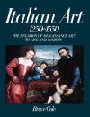 Italian Art 1250-1550: The Relation Of Renaissance Art To Life And Society - Bruce Cole