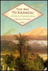 Way to Xanadu - Caroline Alexander