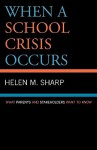 When A School Crisis Occurs: What Parents And Stakeholders Want To Know - Helen M. Sharp
