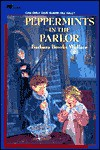 Peppermints in the Parlor (School & Library Binding) - Barbara Brooks Wallace