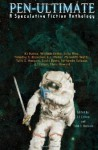 Pen-Ultimate: A Speculative Fiction Anthology - L.J. Cohen, Talib S. Hussain, K.J. Kabza, William Gerke, Julia Rios, Timothy S. Kroecker, E.L. Mellor, Meredith Watts, Scott Davis, Fernando Salazar, Chris Howard