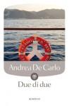 Due di due - Andrea De Carlo
