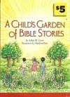 A Child's Garden of Bible Stories - Arthur W. Gross, Marilynn Barr