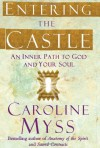 Entering the Castle: An Inner Path to God and Your Soul - Caroline Myss, Ken Wilber