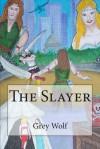 The Slayer - Grey Wolf, Derek Roberts