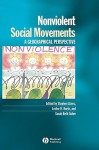 Nonviolent Social Movements: A Geographical Perspective - Stephen Zunes, Zunes