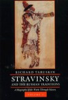 Stravinsky and the Russian Traditions: A Biography of the Works through Mavra, Two-volume set - Richard Taruskin