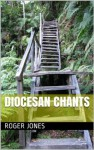 Diocesan Chants - Roger Jones