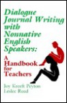 Dialogue Journal Writing with Nonnative English Speakers: A Handbook for Teachers - Joy Kreeft Peyton, Leslee Reed