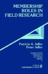 Membership Roles in Field Research - Peter Adler, Patricia A. Adler