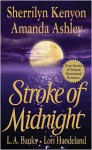 Stroke of Midnight (Dark-Hunter Universe; Nightcreature, #1.5; Vampire Huntress Legend, #3.5) - Sherrilyn Kenyon, Lori Handeland, L.A. Banks, Amanda Ashely