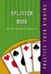 Splinter Bids (Practice Your Bidding) - Barbara Seagram, Linda Lee