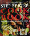 The Complete Step By Step Cookbook More Than 800 Recipes In Full Color - Hilaire Walden