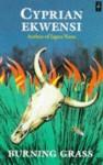 Burning Grass - Cyprian Ekwensi