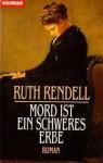 Mord ist ein schweres Erbe - Ruth Rendell