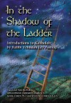 In the Shadow of the Ladder: Introductions to Kabbalah - Yehudah Lev Ashlag, Mark Cohen, Yedidah Cohen