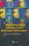 Three-Dimensional Television, Video, and Display Technologies - Bahram Javidi, Fumio Okano