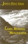 The Land Beyond the Mountains - Janice Holt Giles, Dianne Watkins Stuart