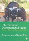 International Development Studies: Theories and Methods in Research and Practice - Michael A. Tribe