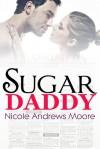 Sugar Daddy - Nicole Andrews Moore
