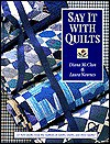 Say It with Quilts- Print on Demand Edition - Diana McClun, Laura Nownes