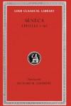 Epistles, Volume I: Epistles 1-65 - Seneca, Richard M. Gummere