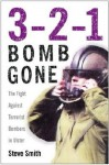 3-2-1 Bomb Gone: The Fight Against Terrorist Bombers in Ulster - Steven Smith