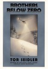 Brothers Below Zero - Tor Seidler, Peter McCarty