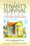 The Tenant's Survival Guide: Essential Reading for Prospective Tenants and Those Already in Rented Accommodation - Lesley Henderson