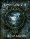 Beyond the Veil - Omnibus Edition - J. Michael Radcliffe