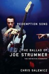 Redemption Song: The Ballad of Joe Strummer - Chris Salewicz