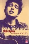 Bob Dylan: A Biography - Anthony Scaduto, Johnny Rogan