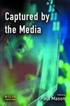 Captured by the Media - Paul Mason