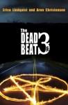 The Dead Beat, volume 3 - Erica Lindquist, Aron Christensen