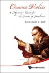 Cremona Violins: A Physicist's Quest for the Secrets of Stradivari [With DVD ROM] - Kameshwar C. Wali